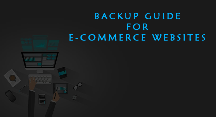 Backup Guide For Your Cloud Hosted Ecommerce Website