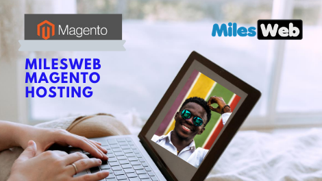 Milesweb Magento Hosting : Best For Your Ecommerce Store In 2020.